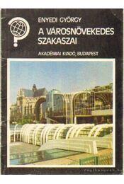 A városnövekedés szakaszai - Enyedi György - Régikönyvek