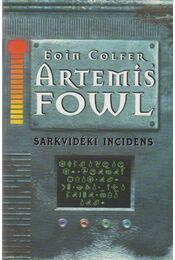 Artemis Fowl - Sarkvidéki incidens - Eoin Colfer - Régikönyvek