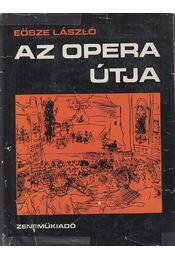 Az opera útja - Eösze László - Régikönyvek