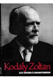 Kodály Zoltán élete képekben és dokumentumokban - Eösze László - Régikönyvek