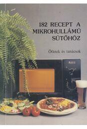 182 recept a mikrohullámú sütőhöz - Eperjessy Magdolna, Kovács Ágnes, Szily Pál, Deák Balázs - Régikönyvek