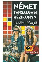Német társalgási kézikönyv - Erdélyi Margit - Régikönyvek