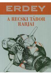 A recski tábor rabjai - Erdey Sándor - Régikönyvek