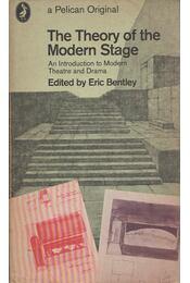 The Theory of the Modern Stage - Eric Bentley - Régikönyvek