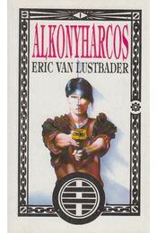 Alkonyharcos -  ERIC VAN LUSTBADER - Régikönyvek