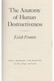 The Anatomy of Human Destructiveness - Erich Fromm - Régikönyvek