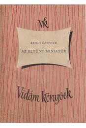 Az eltűnt miniatűr - Erich Kästner - Régikönyvek