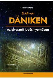 Az elveszett tudás nyomában - Erich von Daniken - Régikönyvek
