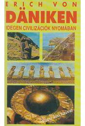 Idegen civilizációk nyomában - Erich von Daniken - Régikönyvek