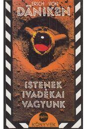 Istenek ivadékai vagyunk - Erich von Daniken - Régikönyvek