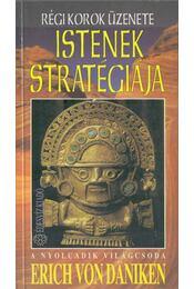 Istenek stratégiája - Erich von Daniken - Régikönyvek