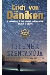 Istenek szemtanúja - Amit évtizedekig titokban tartottam - Erich von Daniken - Régikönyvek