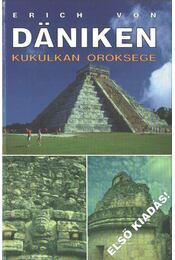 Kukulkan öröksége - Erich von Daniken - Régikönyvek