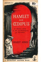 Hamlet and Oedipus: A classic study in the psychoanalysis of literature - Ernest Jones - Régikönyvek