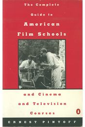 Complete Guide to American Film Schools and Cinema and Television Course - Ernest Pintoff - Régikönyvek