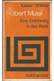 Robert Musil - Ernst Kaiser, Eithne Wilkins - Régikönyvek