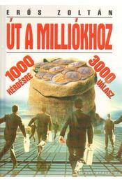 Út a milliókhoz - Erős Zoltán - Régikönyvek