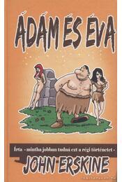 Ádám és Éva - Erskine, John - Régikönyvek