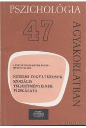 Értelmi fogyatékosok szociális teljesítményeinek vizsgálata - Lányiné Engelmayer Ágnes, Márton Klára - Régikönyvek