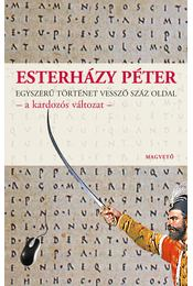 Egyszerű történet vessző száz oldal - Esterházy Péter - Régikönyvek