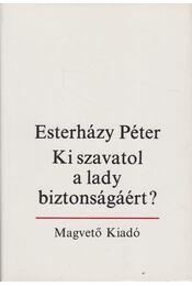 Ki szavatol a lady biztonságáért? - Esterházy Péter - Régikönyvek