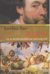 Rubens és a nemeuklideszi asszonyok - Esterházy Péter - Régikönyvek