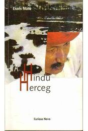 A hindu herceg (dedikált) - Eszes Máté - Régikönyvek