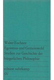 Egoismus und Gemeinwohl - Euchner, Walter - Régikönyvek