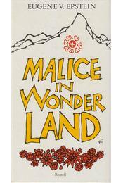 Malice in wonderland - Eugene V. Epstein - Régikönyvek