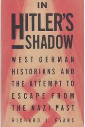 In Hitler's Shadow - Evans, Richard J. - Régikönyvek