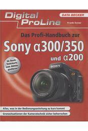 Das Profi-Handbuch zur Sony α300/350 und α200 - Exner, Frank - Régikönyvek