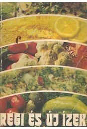 Régi és új ízek - F. Nagy Angéla - Régikönyvek