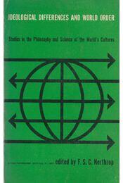 Ideological Differences and World Order - F. S. C. Northrop - Régikönyvek
