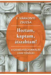 Hoztam, kaptam, átszabtam! (aláírt) - F. Várkonyi Zsuzsa - Régikönyvek