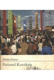 Párizstól Korzikáig - Fábián Ferenc - Régikönyvek