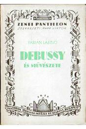 Debussy és művészete - Fábián László - Régikönyvek