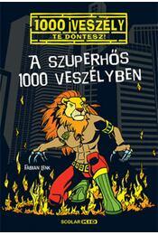 A szuperhős 1000 veszélyben - Fabian Lenk - Régikönyvek
