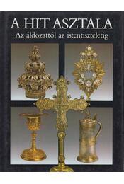 A hit asztala - Fabiny Tibor dr., Raj Tamás, Dr. Kárpáti László, Dr. Tenke Sándor, Dr. Török József - Régikönyvek