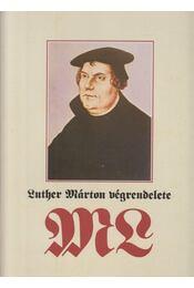 Luther Márton végrendelete - Fabiny Tibor - Régikönyvek