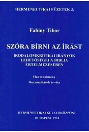 Szóra bírni az Írást - Fabiny Tibor - Régikönyvek