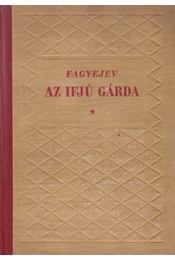 Az ifjú gárda - Fagyejev, Alekszandr - Régikönyvek
