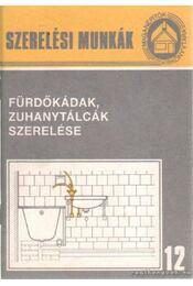 Fürdőkádak, zuhanytálcák szerelése (12.) - Faludi Lórántné - Régikönyvek