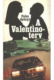 A Valentino-terv - Falus György - Régikönyvek