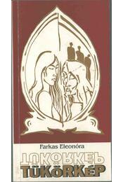 Tükörkép - Farkas Eleonóra - Régikönyvek
