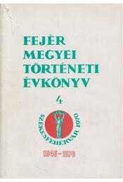 Fejér megyei történeti évkönyv 4. (1945-1970) - Farkas Gábor, Bodnár László, Boór Ferenc - Régikönyvek