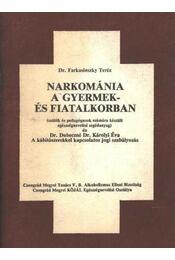 Narkománia a gyermek- és fiatalkorban - Farkasinszky Teréz - Régikönyvek