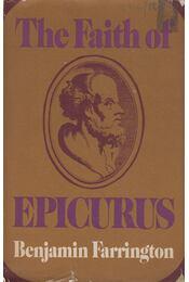 The Faith of Epicurus - Farrington, Benjamin - Régikönyvek