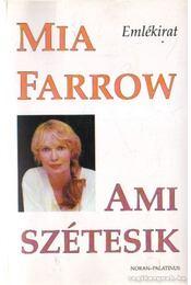 Ami szétesik - Farrow, Mia - Régikönyvek