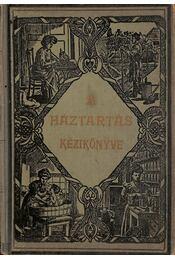 A háztartás kézikönyve - Fáylné-Hentaller Mária - Régikönyvek
