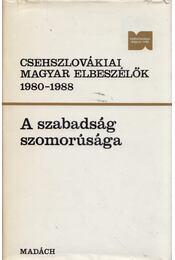 A szabadság szomorúsága - Csehszlovákiai magyar elbeszélők 1980-1988 - Fazekas József, Tóth Károly - Régikönyvek